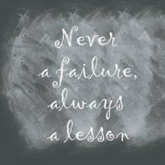 never-a-failure-always-a-lesson